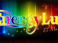 """24 de octubre: """"Energy Luz, el Musical"""""""