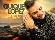 Tú eres mi Dios, nueva producción de Quique López